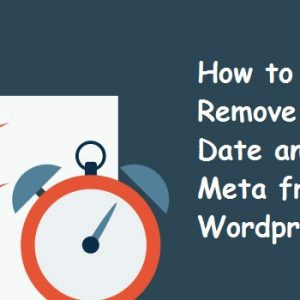 Remove Date from Your WordPress Posts