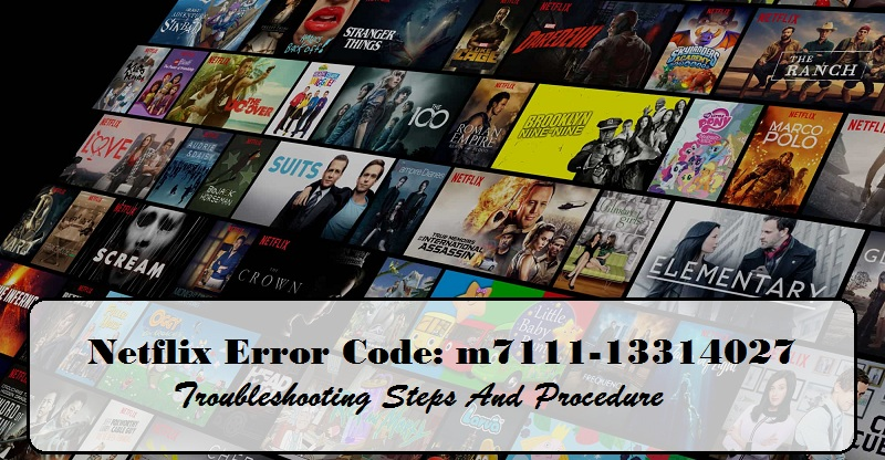 SOLVED] – Netflix Error code M7121-1331-P7 and M7111-1331-4027