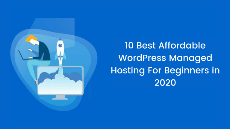 10 Best Affordable WordPress Managed Hosting For Beginners in 2020