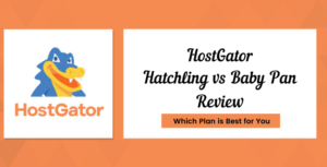 HostGator Hatchling vs Baby Plan Review