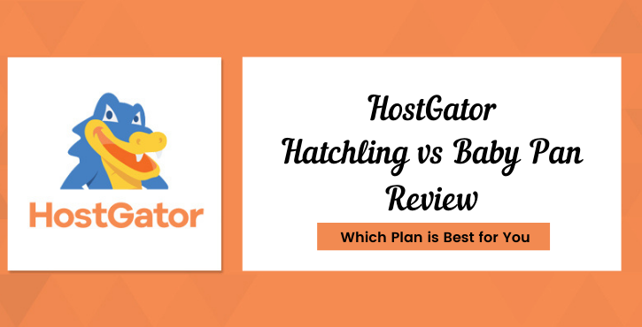 HostGator Hatchling vs Baby Plan Review