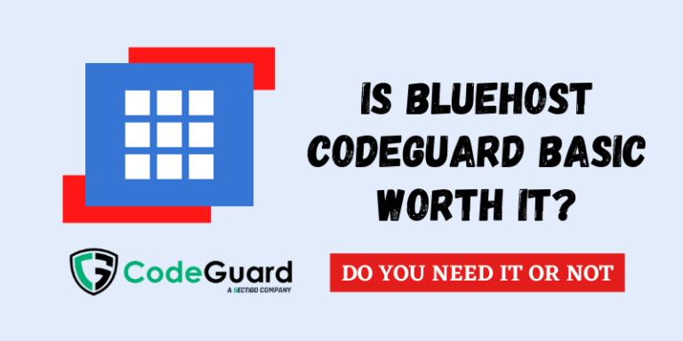 Is Bluehost Codeguard Basic worth it